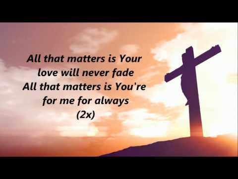 Colton Dixon  All That Matters Lyrics