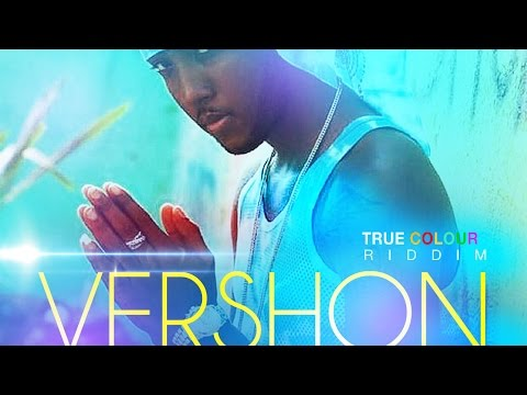 Vershon - Watch Yu Self (Raw) True Colours Riddim - November 2015