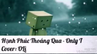 Hạnh Phúc Thoáng Qua Cover - Only T ( Cover By OLì)