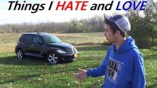 Things I LOVE and HATE about my PT Cruiser GT!