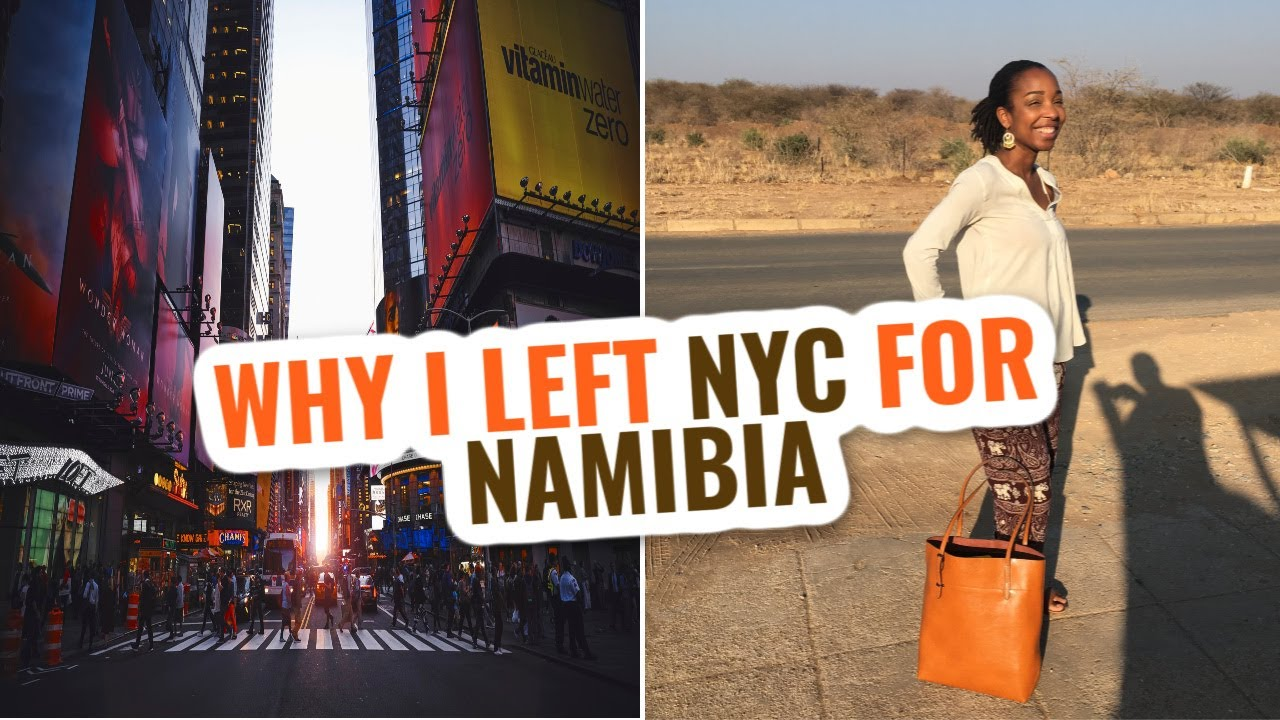 WHY I LEFT NEW YORK FOR NAMIBIA