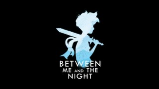 Between Me and The Night - let