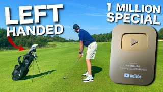 I play golf LEFT HANDED | 1,000,000 SUBSCRIBER SPECIAL