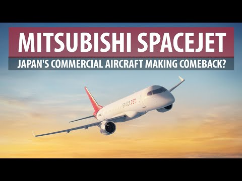Mitsubishi SpaceJet: Japan's Commercial Aircraft-Making Comeback?