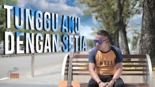Gambar cover Andra Respati - TUNGGU AKU DENGAN SETIA (Official Music Video)