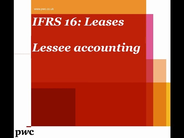 PwC's Analysing IFRS 16 Leases - 3. Lessee accounting