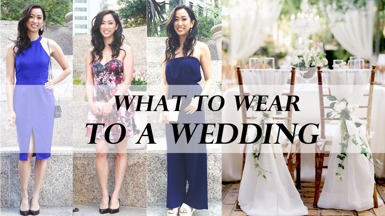 7894c6fcb3f What to Wear To A Wedding - Wedding Guest Attire - YouTube
