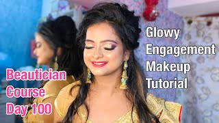H.D GLOWY ENGAGEMENT MAKEUP TUTORIAL/PARTY ENGAGEMENT MAKEUP/STEP BY STEP/beautician course day 100
