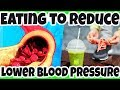 BEST FOODS to Eat to Lower HIGH BLOOD PRESSURE - Bring DOWN Your BLOOD PRESSURE Naturally with FOODS