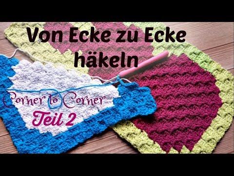 Diy Corner To Corner Crochet Von Ecke Zu Ecke Häkeln Farbwechsel Und Ende Deutsche Anleitung