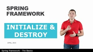 Initialize & Destroy - 5 - The Basics of Spring Framework