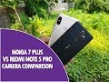 Nokia 7 Plus vs Xiaomi Redmi Note 5 Pro Camera Comparison