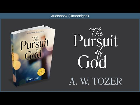 The Pursuit Of God | A.W. Tozer | Free Christian Audiobook
