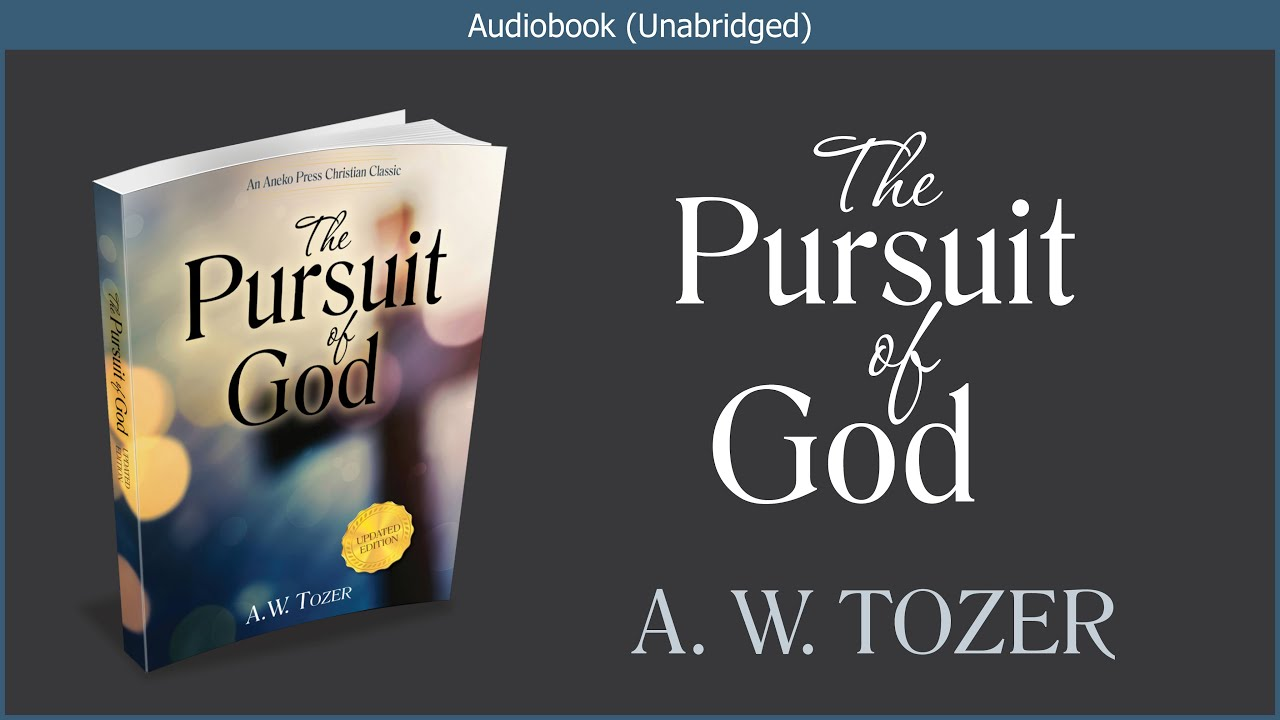 The Pursuit of God | A W  Tozer | Free Christian Audiobook