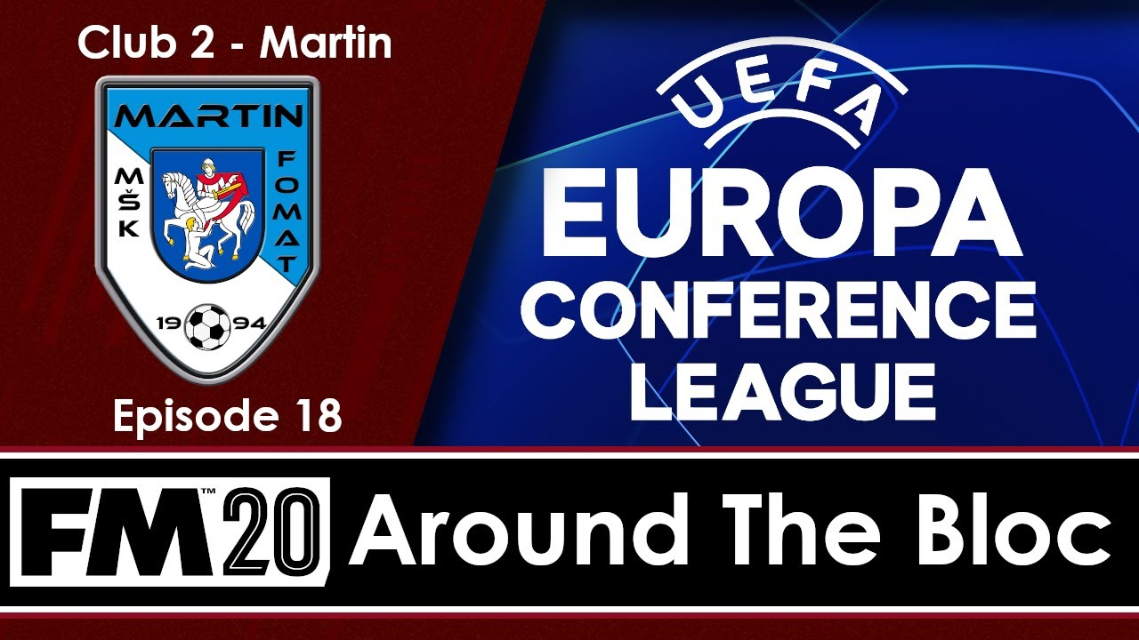 around the bloc europa conference league football manager 2020 journeyman c02 e18 youtube around the bloc europa conference league football manager 2020 journeyman c02 e18