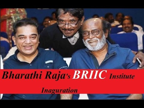 Superstar Rajinikanth & Kamalhaasan Inagurated Bharathi Raja's BRIIC Institute for Cinema