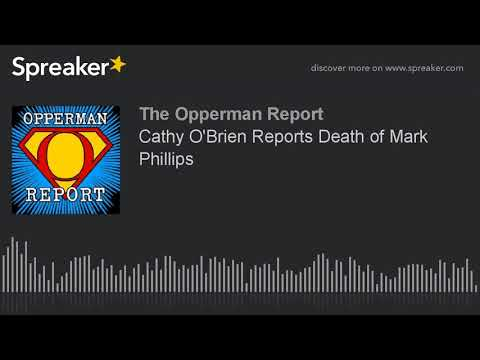 Cathy O'Brien Reports Death of Mark Phillips