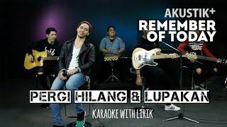 Video Pergi Hilang dan Lupakan-Remember Of Today (Akustik Karaoke) by GITAR KUSTIK download MP3, 3GP, MP4, WEBM, AVI, FLV September 2018