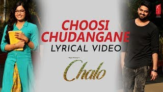Choosi chudangane Lyrical Song | Chalo Telugu Movie | Naga Shaurya | Rashmika Mandanna