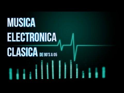 Musica Electronica Clasica [Mix][HQ Audio]