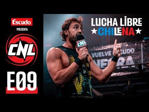 CNL — Episodio 09 • Lucha Libre Chilena