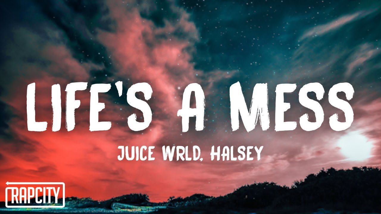 Juice WRLD ft. Halsey - Life's A Mess (Lyrics)