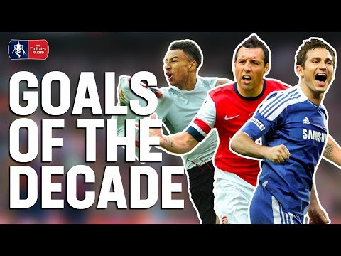 GOALS OF THE DECADE 💥  Best Goal From Every Season 2010-19   Emirates FA Cup