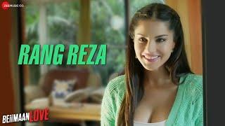 Download Hindi Video Songs - Rang Reza - Beiimaan Love | Sunny Leone & Rajniesh Duggall | Asees Kaur | Asad Khan