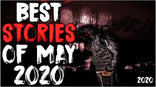 Best Scary Stories Of May 2020!
