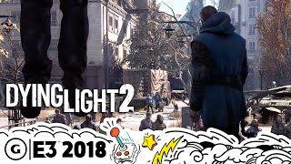 How Dying Light 2 is Improving on the Game World and Story | E3 2018