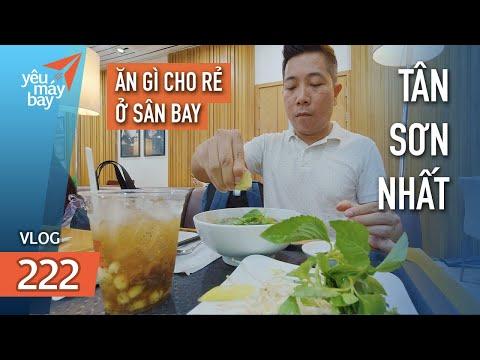 VLOG #222: Ăn uống bên trong sân bay Tân Sơn Nhất đắt hay rẻ? | Yêu Máy Bay