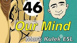 Our Mind - conversation, Q&A, reading, shadowing | Mark Kulek - ESL