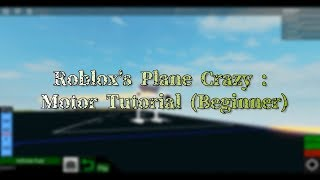 Roblox's Plane Crazy - Motor Tutorial [Basic]
