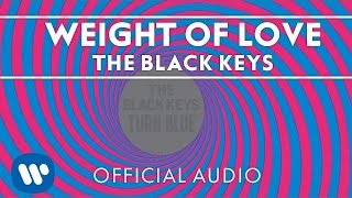 Repeat youtube video The Black Keys - Weight of Love [Official Audio]
