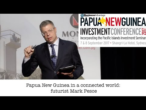 Papua New Guinea in a connected world: futurist Mark Pesce