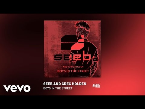 Seeb, Greg Holden - Boys In The Street