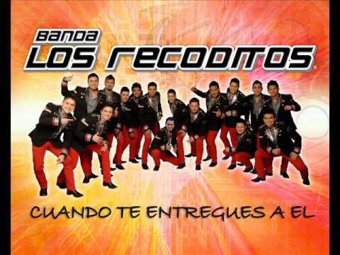 Cuando Te Entregues A El-Banda Los Recoditos 2013