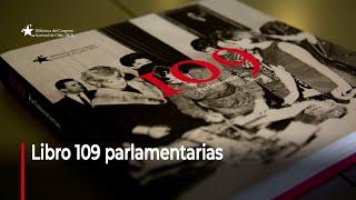"""Presentación libro """"109 Parlamentarias"""" de la Biblioteca del Congreso Nacional de Chile"""