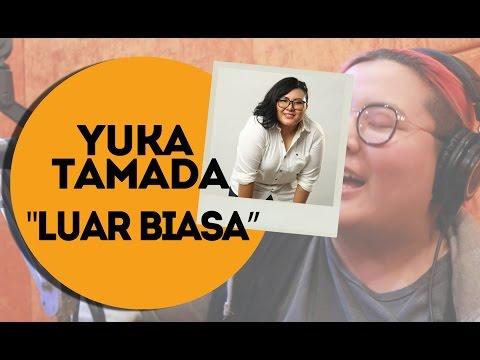 "Free Download Yuka Tamada - ""luar Biasa"" On Bahana Fm Mp3 dan Mp4"