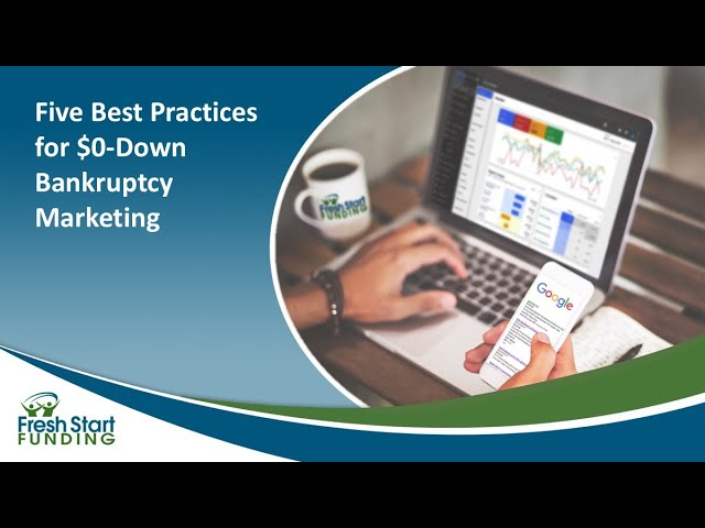 Five Best Practices for Zero-Down Bankruptcy Marketing