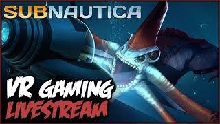 Subnautica VR GAMING LIVESTREAM
