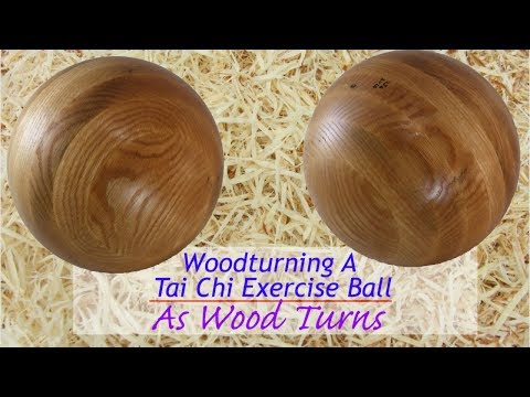 Woodturning A Tai Chi Exercise Ball