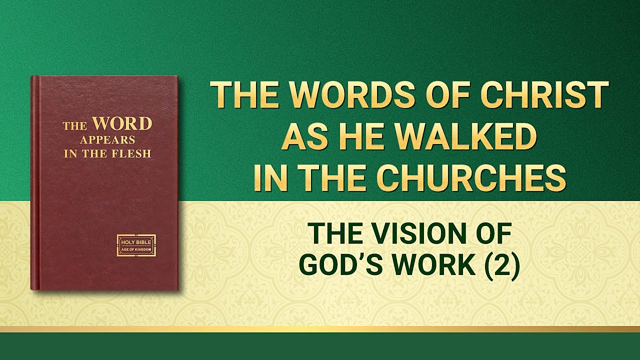"""The Word of God   """"The Vision of God's Work (2)"""""""
