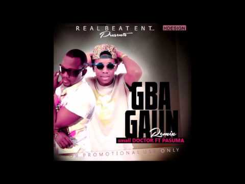 small Doctor Ft Pasuma - Gbagaun Remix