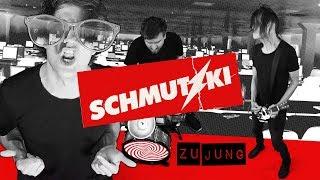 SCHMUTZKI // ZU JUNG