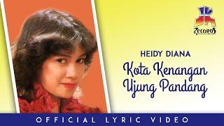 Gambar cover Heidy Diana - Kota Kenangan Ujung Pandang (Official Lyric Video)