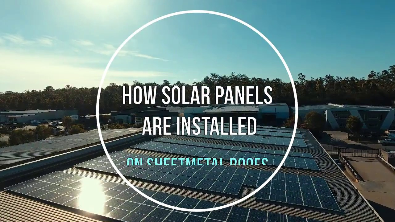 How Solar Panels Are Installed On Sheet Metal Roofs