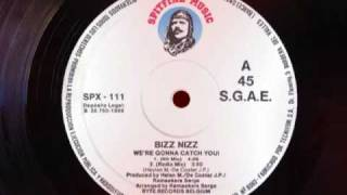 "BIZZ  NIZZ   "" we re gonna catch you ""  1989"