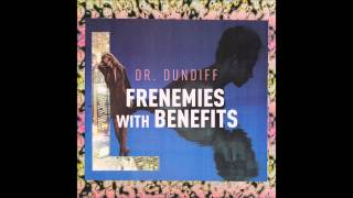 Dr. Dundiff - Frenemies With Benefits