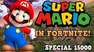 SUPER MARIO IN FORTNITE ! - SPECIAL 15000!